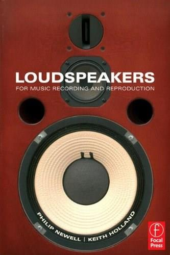 Loudspeakers: For Music Recording and Reproduction, by Newell 9780240520148