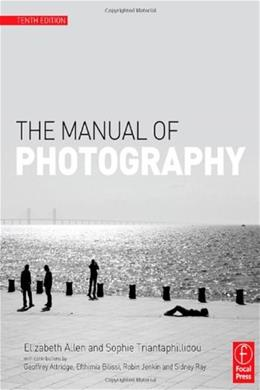 Manual of Photography and Digital Imaging, by Allen, 10th Edition 9780240520377