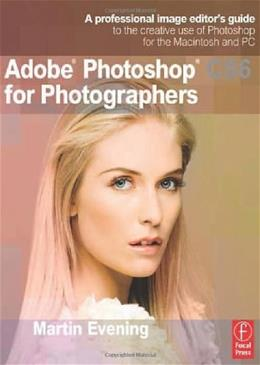Adobe Photoshop CS6 for Photographers, by Evening 9780240526041