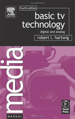 Basic TV Technology: Digital and Analog, by Hartwig, 4th Edition, Media Manuals 9780240807171