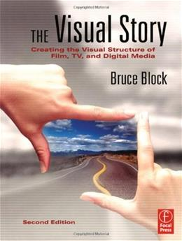 The Visual Story: Creating the Visual Structure of Film, TV and Digital Media 2 9780240807799