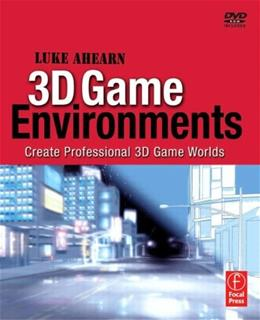 3D Game Environments: Create Professional 3D Game Worlds, by Ahearn BK w/DVD 9780240808956