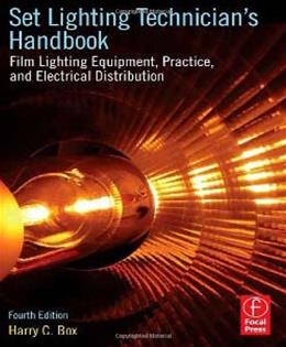 Set Lighting Technicians Handbook: Film Lighting Equipment, Practice, and Electrical Distribution, by Box, 4th Edition 9780240810751