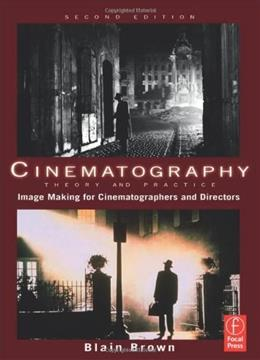Cinematography: Theory and Practice: Image Making for Cinematographers and Directors, by Brown, 2nd Edition 2 w/CD 9780240812090