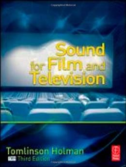 Sound for Film and Television, by Holman, 3rd Edition 3 w/DVD 9780240813301