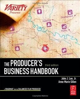 Producers Business Handbook: The Roadmap for the Balanced Film Producer, by Lee, 3rd Edition 3 w/CD 9780240814636