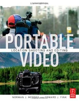 Portable Video: News and Field Production, by Nedoff, 6th Edition 9780240814995