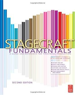 Stagecraft Fundamentals: A Guide and Reference for Theatrical Production, by Carver, 2nd Edition 9780240820514