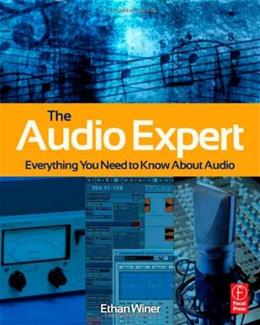Audio Expert: Everything You Need to Know About Audio, by Winer 9780240821009