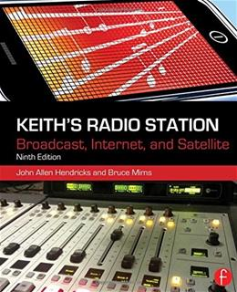 Keiths Radio Station: Broadcast, Internet, and Satellite, by Hendricks, 9th Edition 9780240821160