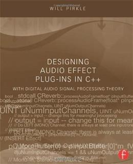 Designing Audio Effect Plug-Ins in C++: With Digital Audio Signal Processing Theory, by Pirkle 9780240825151