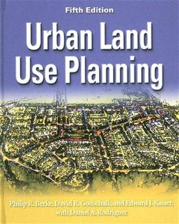 Urban Land Use Planning, by Berke, 5th Edition 9780252030796