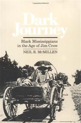 Dark Journey: Black Mississippians in the Age of Jim Crow, by McMillen 9780252061561