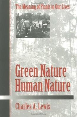 Green Nature;Human Nature: The Meaning of Plants in Our Lives, by Lewis 9780252065101
