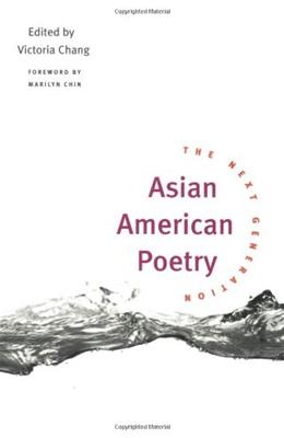 Asian American Poetry: The Next Generation, by Chang 9780252071744