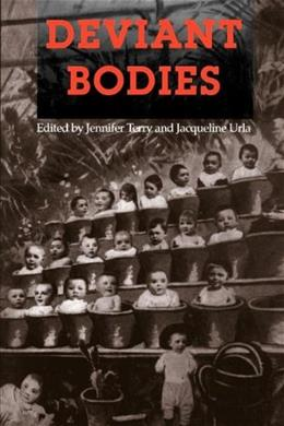 Deviant Bodies: Critical Perspectives on Difference in Science and Popular Culture, by Terry 9780253209757
