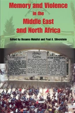 Memory and Violence in the Middle East and North Africa, by Makdisi 9780253217981