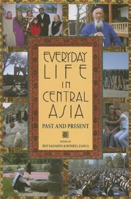 Everyday Life in Central Asia: Past and Present, by Sahadeo 9780253219046