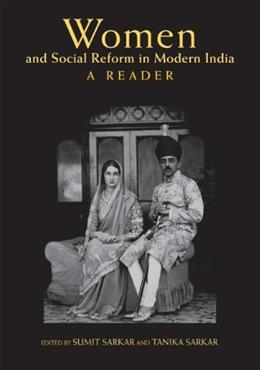 Women and Social Reform in Modern India: A Reader, by Sarkar 9780253220493