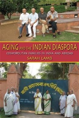 Aging and the Indian Diaspora, by Lamb 9780253221001