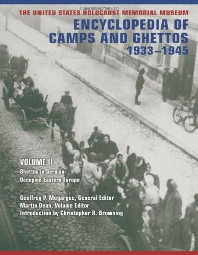 The United States Holocaust Memorial Museum Encyclopedia of Camps and Ghettos, 1933-1945 9780253355997