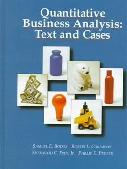 Quantitative Business Analysis:Text and Cases, by Bodily 9780256147131