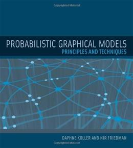 Probabilistic Graphical Models: Principles and Techniques, by Koller 9780262013192