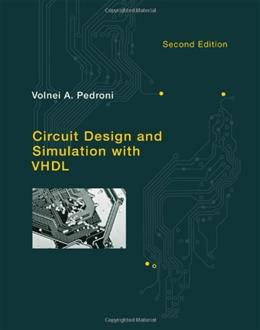 Circuit Design and Simulation with VHDL, by Pedroni, 2nd Edition 9780262014335