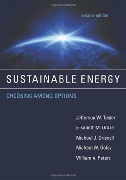 Sustainable Energy: Choosing Among Options, by Tester, 2nd Edition 9780262017473
