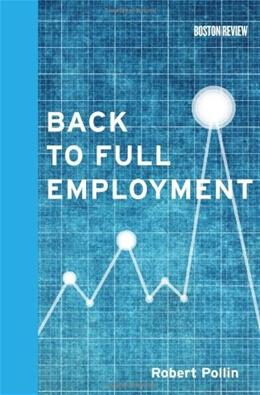 Back to Full Employment, by Pollin 9780262017572