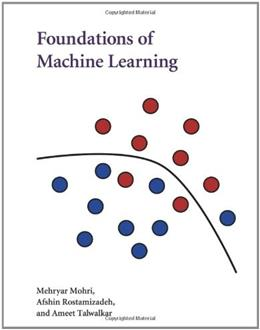 Foundations of Machine Learning, by Mohri 9780262018258