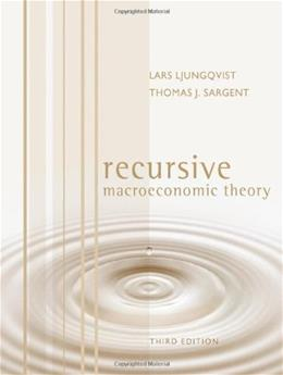 Recursive Macroeconomic Theory, by Ljungqvist, 3rd Edition 9780262018746