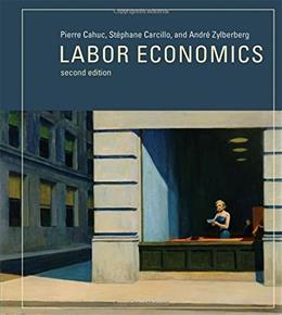 Labor Economics, by Cahuc, 2nd Edition 9780262027700
