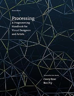 Processing: A Programming Handbook for Visual Designers and Artists (MIT Press) 2 9780262028288