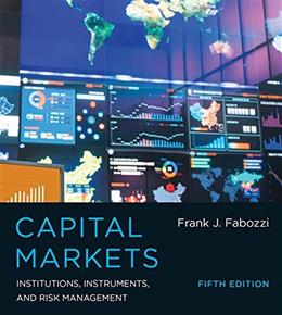 Capital Markets: Institutions, Instruments, and Risk Management (MIT Press) 5 9780262029483
