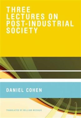 Three Lectures on Post-Industrial Society First Amer 9780262033831