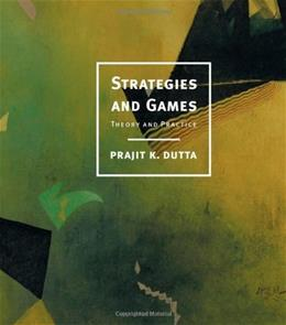 Strategies and Games: Theory and Practice, by Dutta 9780262041690