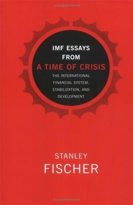 IMF Essays from a Time of Crisis: The International Financial System, Stabilization, and Development 9780262062374