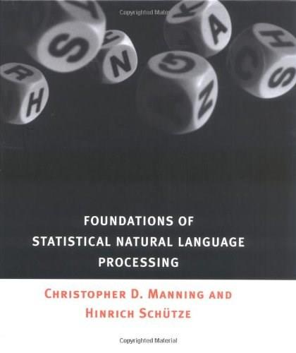 Foundations of Statistical Natural Language Processing, by Manning 9780262133609