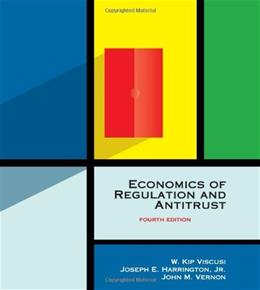 Economics of Regulation and Antitrust, by Viscusi, 4th Edition 9780262220750