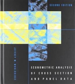 Econometric Analysis of Cross Section and Panel Data, by Wooldridge, 2nd Edition 9780262232586