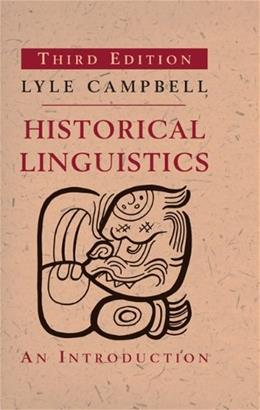 Historical Linguistics: An Introduction, by Campbell, 3rd Edition 9780262518499