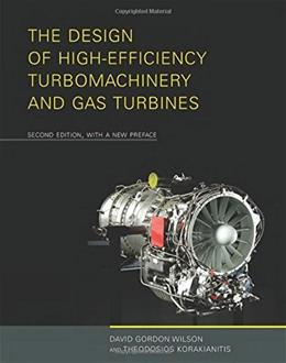 Design of High-Efficiency Turbomachinery and Gas Turbines, by Wilson, 2nd Edition 9780262526685