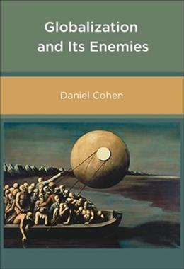 Globalization and Its Enemies, by Cohen 9780262532976