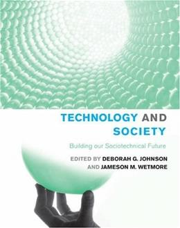 Technology and Society: Building our Sociotechnical Future, by Johnson 9780262600736