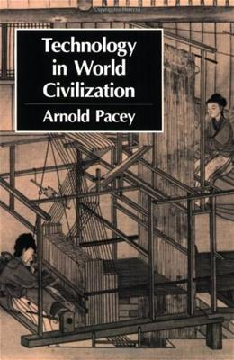 Technology in World Civilization: A 1000 Year History, by Pacey, 3rd Edition 9780262660723