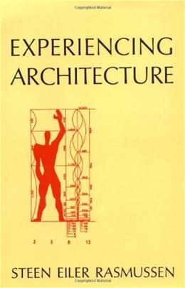 Experiencing Architecture, by Rasmussen, 2nd Edition 9780262680028