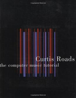 Computer Music Tutorial, by Roads 9780262680820
