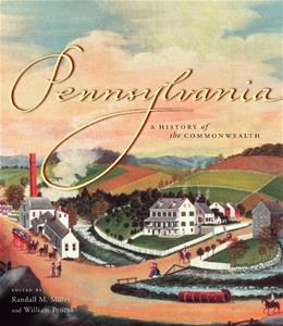 Pennsylvania: A History of the Commonwealth, by Miller 9780271022147
