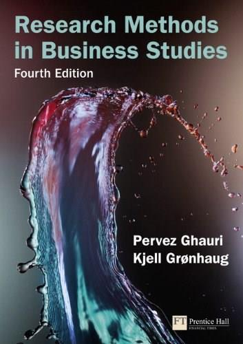 Research Methods in Business Studies, by Ghauri, 4th Edition 9780273712046